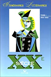 XXEME SIECLE. Tome 1, 1900-1950