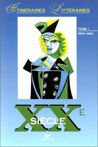 XXEME SIECLE. Tome 1, 1900-1950