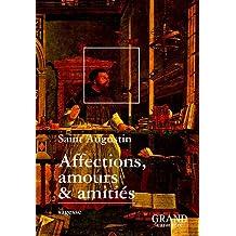 Affections, amours & amitiés (Extraits des Confessions)