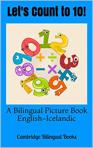 Let's Count to 10!: A Bilingual Picture Book English-Icelandic (English Edition)