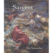 John Singer Sargent: The Sensualist