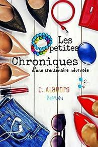 Les petites chroniques d'une trentenaire névrosée par Céline Alanord