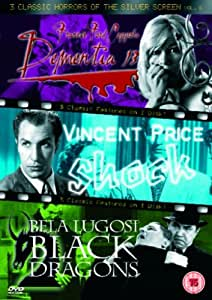 3 Classic Horrors Of The Silver Screen - Vol. 6 - Dementia 13 / Shock / Black Dragons [DVD]