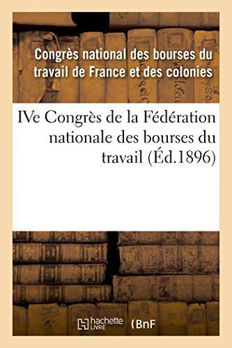 IVe Congrès de la Fédération nationale des bourses du travail: tenu à Nîmes les 9, 10, 11 et 12 juin 1895