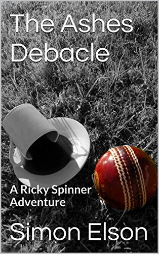 The Ashes Debacle: A Ricky Spinner Adventure (The Ricky Spinner Adventures Book 1) (English Edition) -