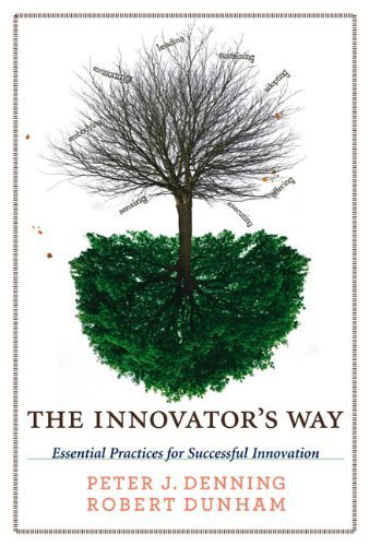 The Innovator's Way: Essential Practices for Successful Innovation (MIT Press) by Peter J. Denning (2012-09-14)