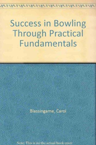 Success in Bowling Through Practical Fundamentals