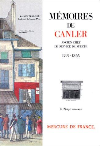 Mémoires de Canler, ancien chef du service de Sûreté: (1797-1865)