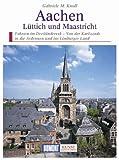 Aachen, Lüttich und Maastricht - Gabriele M. Knoll