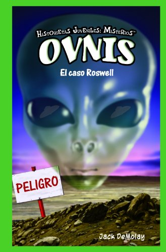 Ovnis: El caso Roswell / UFOs: The Roswell Incident (Historietas Juveniles: Misterios / Jr. Graphic Mysteries) por Jack Demolay