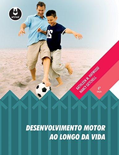 Desenvolvimento Motor ao Longo da Vida (Portuguese Edition) por Kathleen M. Haywood