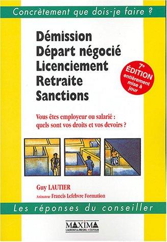 Démission - Départ négocié - Licenciement - Retraite - Sanction