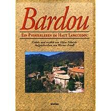 Bardou: Ein Pionierleben im Haut Languedoc