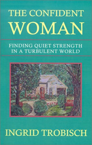 The Confident Woman: Finding Quiet Strength in a Turbulent World