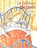 gâteau de paix (Le) : recettes pour des jours meilleurs   Lévy, Didier (1964-....). Auteur