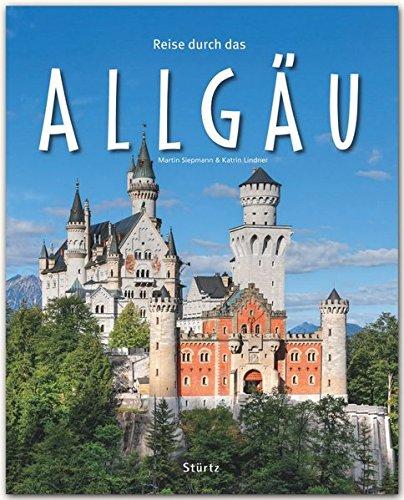 Reise durch das Allgäu - Ein Bildband mit über 200 Bildern auf 140 Seiten - STÜRTZ Verlag