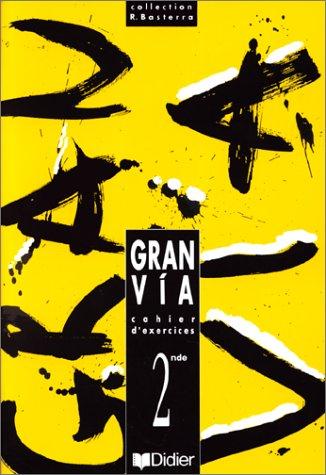 Gran via, 2nde, LV2 : Cahier d'activités