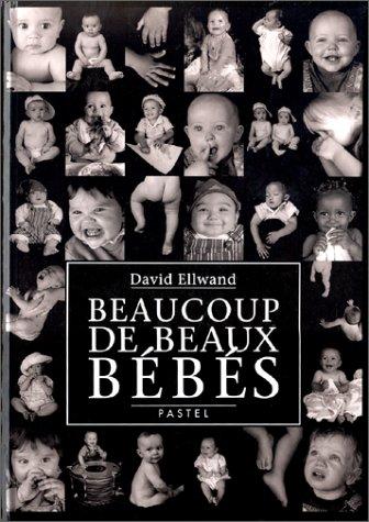 Beaucoup de beaux bébés par David Ellwand