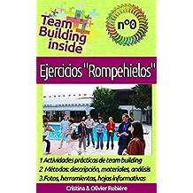 """Team Building inside n°0: Ejercicios """"Rompehielos"""": ¡Crea y vive el espíritu del equipo! (Spanish Edition)"""