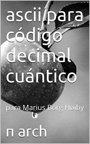 ascii para código decimal cuántico : para Marius Borg Høiby por π arch