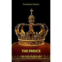 The Prince by Niccolò Machiavelli (Best Navigation, Active TOC)(Prometheus Classics) (English Edition)