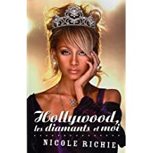 Hollywood, les diamants et moi : (The Truth About Diamonds)