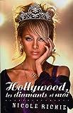 Hollywood, les diamants et moi : (The Truth About Diamonds)