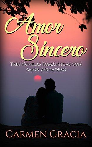 Amor Sincero: Tres Novelas Románticas con Amor Verdadero ...
