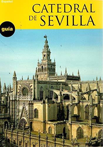Catedral de Sevilla: guía de visita por Juan Guillén Torralba