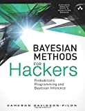 Bayesian Methods for Hackers: Probabilistic Programming and Bayesian Inference (Addison-Wesley Data & Analytics) (Addison-Wesley Data and Analytics)