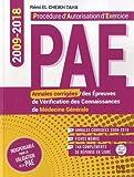 Annales corrigées PAE 2009-2018 : Annales corrigées des Epreuves de vérification des connaissances de Médecine Générale...