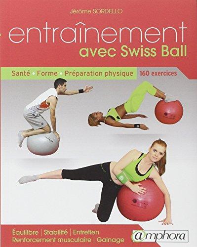 Entrainement avec Swiss Ball : Sant, forme, prparation physique