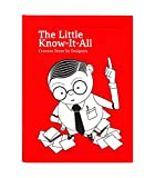 The Little Know-It-All: Common Sense for Designers (Expanded and Revised Edition)