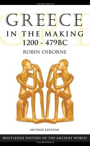 Greece in the Making 1200-479 BC (The Routledge History of the Ancient World) by Osborne. Robin ( 2009 ) Paperback