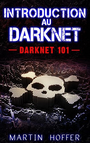 Couverture du livre Introduction au Darknet: Darknet 101