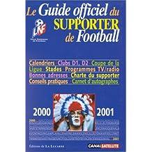 Guide officiel du supporter de football. Edition 2000-2001