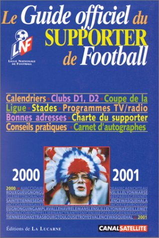 Guide officiel du supporter de football. Edition 2000-2001
