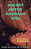 Guide to Ancient Native American Sites (A Guide to)