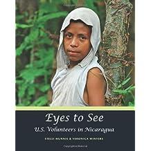 Eyes to See: U.S. Volunteers in Nicaragua by Stelli Munnis (2012-09-24)