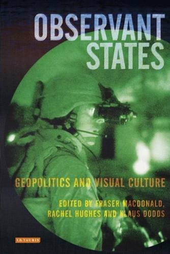 Observant States: Geopolitics and Visual Culture (International Library of Human Geography) by Fraser MacDonald (2010-08-15)