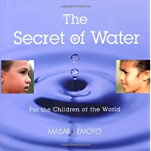 The Secret of Water by Emoto, Masaru (2006) Hardcover