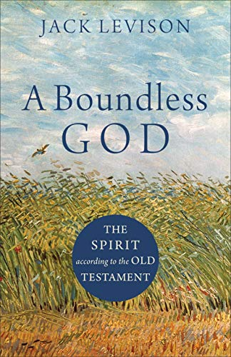A Boundless God: The Spirit according to the Old Testament (English Edition)