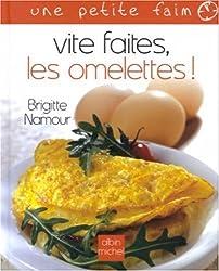 Vite faites, les omelettes !