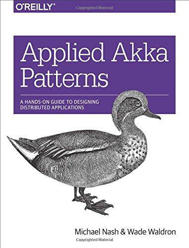 Applied Akka Patterns: A Hands-On Guide to Designing Distributed Applications por Michael Nash, Wade Waldron