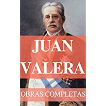 Obras Completas de Juan Valera (Spanish Edition)