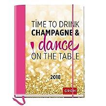 Time to drink champagne 2018: Terminplaner mit Wochenkalendarium