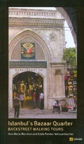 Istanbul's Bazaar Quarter: Backstreet Walking Tours por Ann Marie Mershon