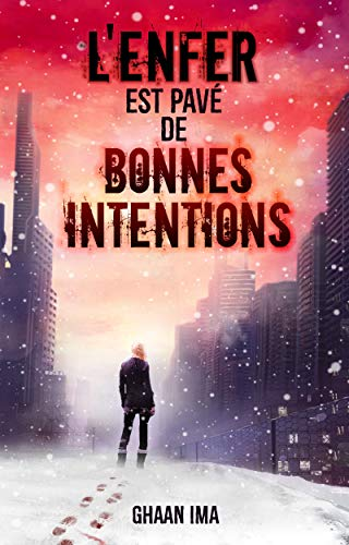 L'Enfer est pavé de bonnes intentions: un techno thriller psychologique sur fond de post apocalyptique (Transmission t. 2) (French Edition)