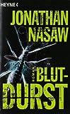 Blutdurst: Roman - Jonathan Nasaw