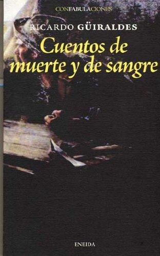 Cuentos de muerte y de sangre por Ricardo Güiraldes